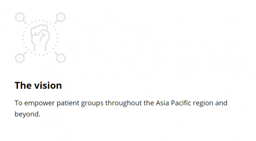 The Vision - To empower patient groups throughout the Asia Pacific region and beyond.